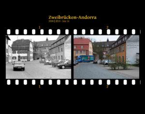 Zwei Bilder auf Fimstreifen mit schwarzem Hintergrund montiert. Dorfszene mit Autos und Straße und barocken Wohngebäuden. Links die schwarz-weiß-Version, rechts bunt zehn Jahre später aufgenommen. Titel Zweibrücken-Andorra 2000-2010 km 14.