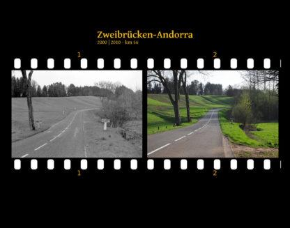 Zwei Bilder auf Fimstreifen mit schwarzem Hintergrund montiert. Links die schwarz-weiß-Version, rechts bunt zehn Jahre später aufgenommen. Titel Zweibrücken-Andorra 2000-2010 km 56. Eine kleine Landstraße und führt geschwungen durch Wiesen. Rechts und links ein paar Bäume, sowie die Bezeichnung 'La Moder' vor einer Brücke über einen kaum zu erahnenden Bach.